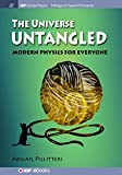 The Universe Untangled: Modern Physics for Everyone (Iop Concise Physics) - Abigail Pillitteri