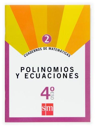 Cuadernos de matemáticas 2. 4 ESO. Polinomios y ecuaciones - 9788467515756