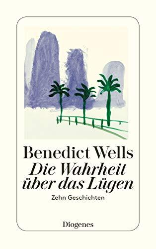 Buchseite und Rezensionen zu 'Die Wahrheit über das Lügen: Zehn Geschichten aus zehn Jahren (detebe)' von Benedict Wells