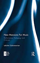 New Mansions For Music: Performance, Pedagogy and Criticism