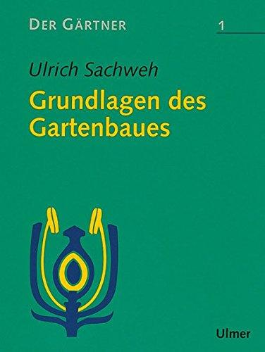 Der Gärtner, Bd.1, Grundlagen des Gartenbaues