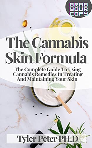 The Cannabis Skin Formula : The Complete Guide To Using Cannabis Remedies In Treating And Maintaining Your Skin (English Edition)