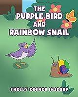 The Purple Bird and Rainbow Snail