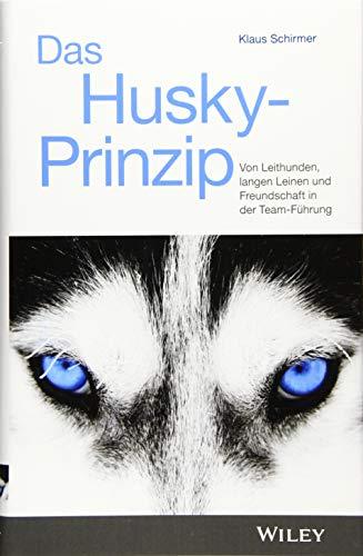 Das Husky-Prinzip: Von Leithunden, langen Leinen und Freundschaft in der Team-Führung
