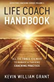 Life Coach Handbook: All the Tools You Need to Manage a Thriving Coaching Practice (Effective Coaching Series)