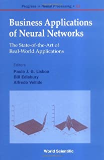 Business Applications of Neural Networks: The State-Of-The-Art of Real-World Applications (Progress in Neural Processing)