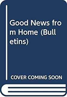 Good News from Home (Bulletins)