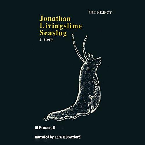 Jonathan Livingslime Seaslug, Book 1 audiobook cover art