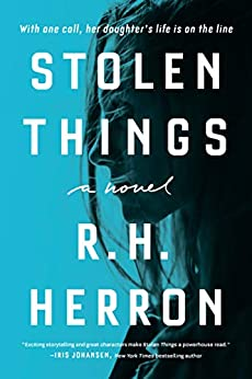 Stolen Things: A Novel by [R. H. Herron]