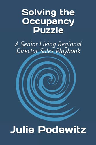 Compare Textbook Prices for Solving the Occupancy Puzzle: A Senior Living Regional Director Sales Playbook  ISBN 9798518069091 by Podewitz, Julie,Arnouk, Amanda