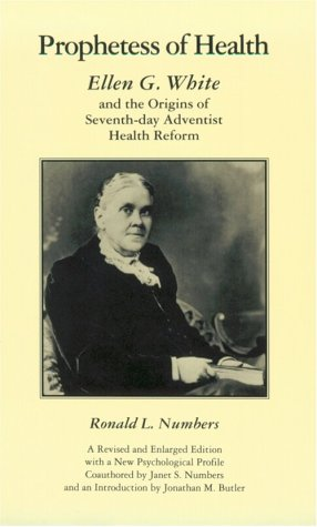 Prophetess of Health: Ellen G. White and the Origins of Seventh-Day Adventist Health Reform