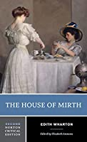 The House of Mirth (Norton Critical Editions)