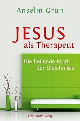 Jesus als Therapeut. Die heilende Kraft der Gleichnisse