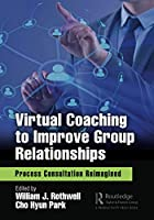 Virtual Coaching to Improve Group Relationships: Process Consultation Reimagined