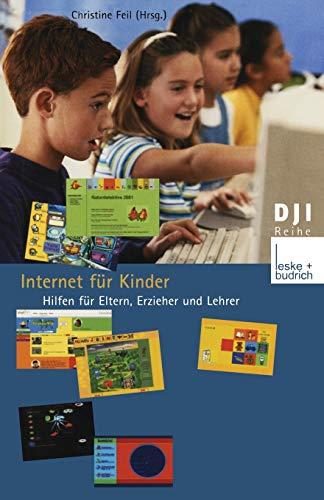 Internet für Kinder: Hilfen für Eltern, Erzieher und Lehrer (DJI - Reihe)