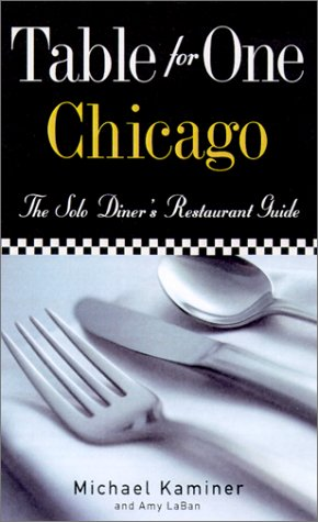 Table for One: Chicago (Table for One Dining Guides Series)