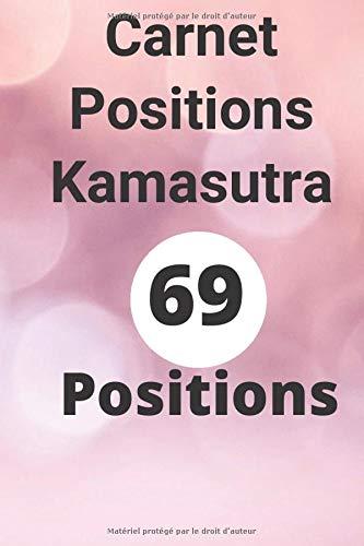 Carnet de Positions Kamasutra - 69 pages pour essayer 69 positions - chaque jour de nouvelles positions Kamasutra au choix - Agenda Kamasutra- Cahier Pratiques Kamasutra
