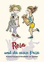 Rosa und die miese Krise: Mit Illustrationen von Annabelle von Sperber