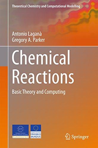Chemical Reactions: Basic Theory and Computing (Theoretical Chemistry and Computational Modelling) (English Edition)