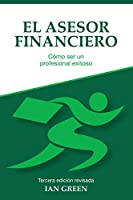El Asesor Financiero: Cómo ser un Profesional Exitoso