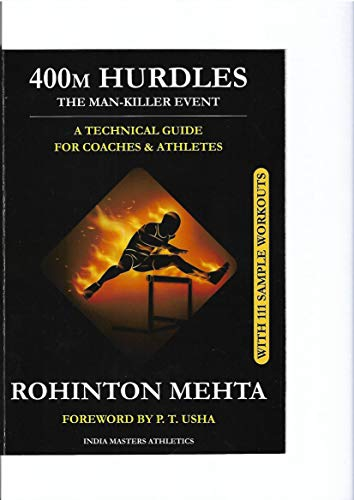 400m Hurdles: The Man-Killer Event: A Technical Guide for Coaches & Athletes (English Edition)