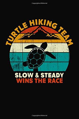 Turtle Hiking Team Slow Steady Wins Race Vintage Retro Slow Hiker Planner Notebook Journal Gift: Outdoor Journal, Traveler's Notebook