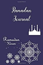 Ramadan Journal: Holy Month - 30 Day Journal for Muslim to Help Tracking of Fasting, Daily Prayers, Iftar and Imsak Time, Daily Behaviors, Quran ... Tasbih, Istighfar, Dhikr and Other Mustahab