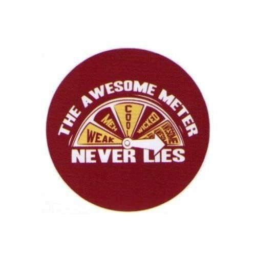Awesome Meter Never Lies 1.25 Inch Button