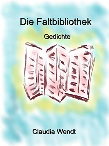 Die Faltbibliothek: Gedichte (German Edition)