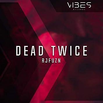 Dead Twice