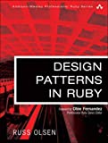 Olsen, R: Design Patterns in Ruby (Addison-Wesley Professional Ruby) - Russ Olsen