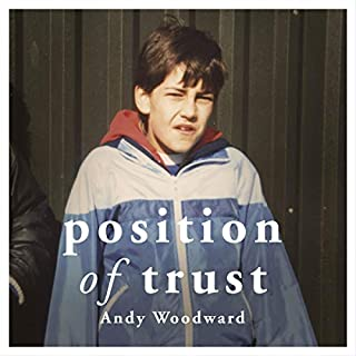 Position of Trust     A Football Dream Betrayed              By:                                                                                                                                 Andy Woodward                               Narrated by:                                                                                                                                 Mark Hadfield                      Length: 9 hrs and 19 mins     Not rated yet     Overall 0.0