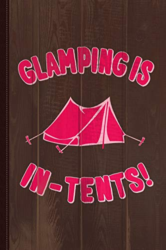 Glamping Is in Tents Journal Notebook: Blank Lined Ruled for Writing 6x9 120 Pages
