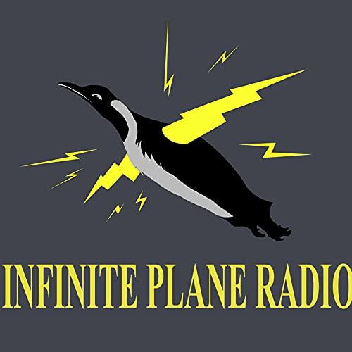 Infinite Plane Radio Podcast By Infinite Plane Radio cover art