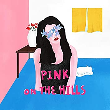 PINK ON THE HILLS