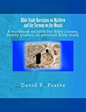 Bible Study Questions on Matthew and the Sermon on the Mount: A workbook suitable for Bible classes, family studies, or personal Bible study