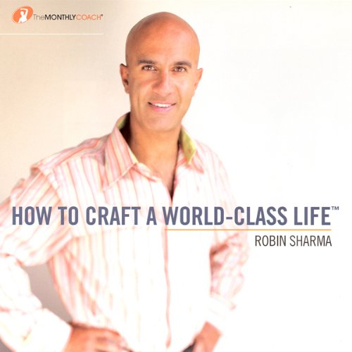 Page de couverture de How to Craft a World Class Life
