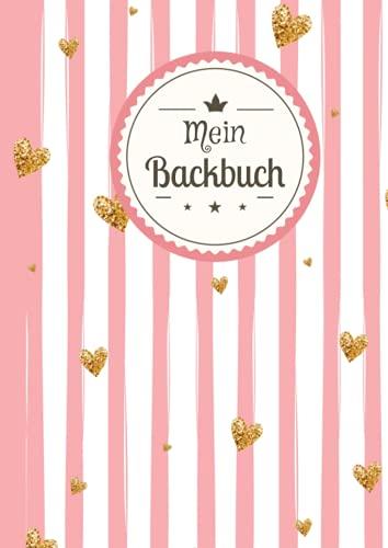Backrezepte Buch zum Selberschreiben: Mein großes Blanko Backbuch zum selbst schreiben und Eintragen der besten Rezepte für alle Backfreunde mit eigenem Register zum Ausfüllen