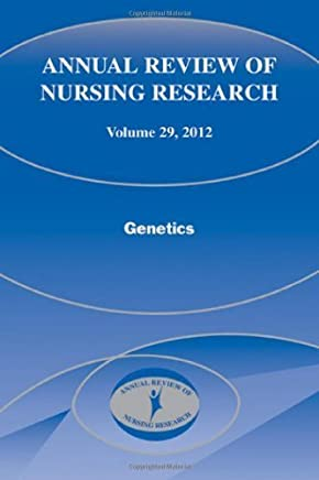 Annual Review of Nursing Research, Volume 29: Genetics 1st Edition by Kasper PhD RN FAAN, Christine E. (2012) Hardcover