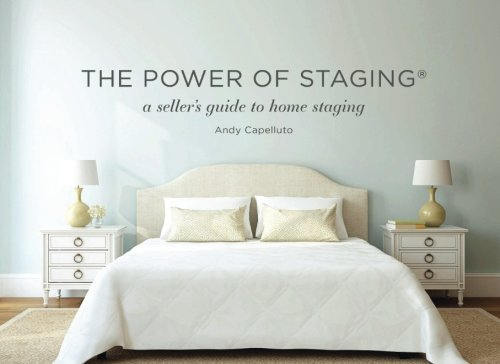 The Power of Staging: A seller's guide to home staging (Black and White Edition)