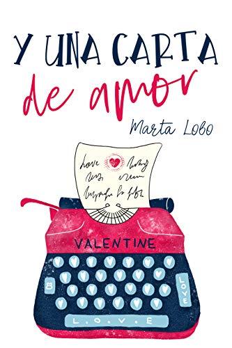 Y una carta de amor (Bilogía Mis desastres nº 2) de [Marta Lobo]