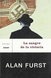 La sangre de la victoria par Alan Furst