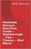 Hellblade Senua's Sacrifice Guide - Walkthrough - Tips - Cheats - And More! (English Edition)