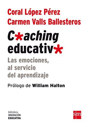 Coaching Educativo: Las emociones, al servicio del aprendizaje: 3 (Biblioteca Innovación Educativa)