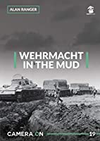 Wehrmacht in the Mud (Camera on)
