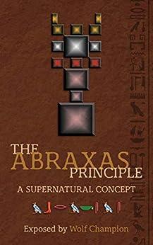 [Wolf Champion]のThe Abraxas Principle: A supernatural concept (English Edition)