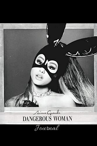 Ariana Grande Dangerous Woman Album Notebook, Journal, Diary: Perfect gift for the ultimate fan