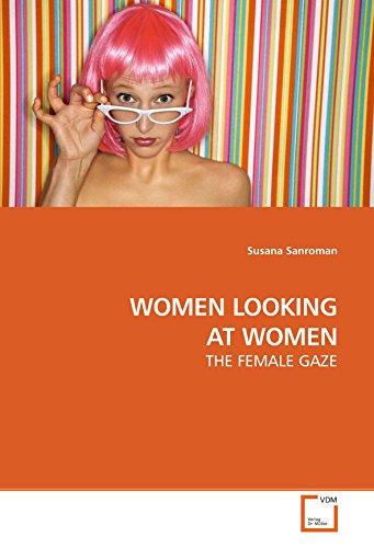 WOMEN LOOKING AT WOMEN