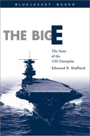 The Big E: The Story of the USS Enterprise (Bluejacket Books)
