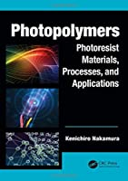 Photopolymers: Photoresist Materials, Processes, and Applications (Optics and Photonics)